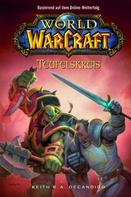 Keith R. A. DeCandido: World of Warcraft, Band 1: Teufelskreis ★★★★★