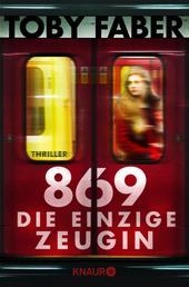 869 - Die einzige Zeugin - Thriller