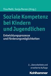 Soziale Kompetenz bei Kindern und Jugendlichen - Entwicklungsprozesse und Förderungsmöglichkeiten