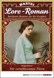 Lore-Roman 35 - Liebesroman - Vor verschlossenen Türen
