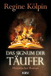 Das Signum der Täufer - Historischer Roman