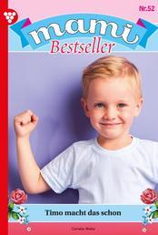 Mami Bestseller 52 – Familienroman - Tim macht das schon