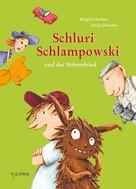 Brigitte Endres: Schluri Schlampowski und der Störenfried ★★★★★