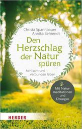 Den Herzschlag der Natur spüren - Achtsam und verbunden leben