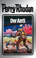 Clark Darlton: Perry Rhodan 12: Der Anti (Silberband) ★★★★★