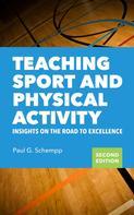 Paul G. Schempp: Teaching Sport and Physical Activity