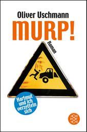 Murp! - Hartmut und ich verzetteln sich Roman