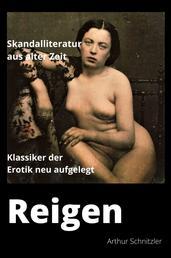 Reigen – Zehn Dialoge: Skandal Literatur aus alter Zeit - Klassiker der Erotik neu aufgelegt (mit 110 farbigen Vintage Erotikbildern)