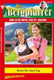 Der Bergpfarrer 119 – Heimatroman - Braut für einen Tag