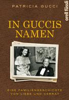 Patricia Gucci: In Guccis Namen ★★★★