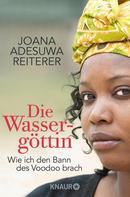 Joana Adesuwa Reiterer: Die Wassergöttin ★★★★