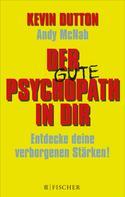 Kevin Dutton: Der Psychopath in dir - Entdecke deine verborgenen Stärken! ★