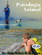 Juan Moisés de la Serna: Psicología Animal