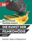 Franz Stadler: Die Kunst der Filmkomödie Band 1