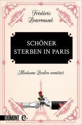 Schöner sterben in Paris - Madame Loulou ermittelt