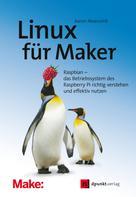 Aaron Newcomb: Linux für Maker