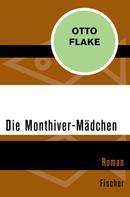 Otto Flake: Die Monthiver-Mädchen