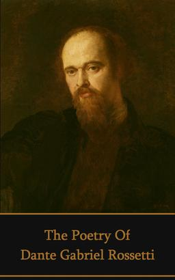 The Poetry of Dante Gabriel Rossetti