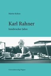 Karl Rahner - Innsbrucker Jahre