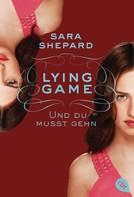 Sara Shepard: Lying Game - Und du musst gehn ★★★★★