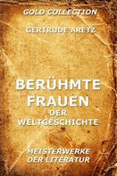 Getrude Aretz: Berühmte Frauen der Weltgeschichte ★★★★
