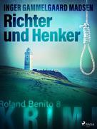 Inger Gammelgaard Madsen: Richter und Henker - Roland Benito-Krimi 8 ★★★★