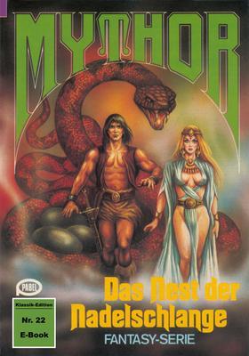 Mythor 22: Das Nest der Nadelschlange