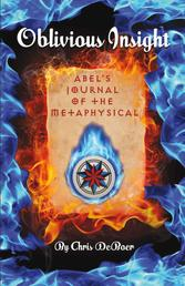 Oblivious Insight - Abel's Journal of the Metaphysical