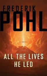 All the Lives He Led - A Novel