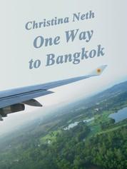 One Way to Bangkok - (A Short Story)