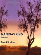 Bruni Sadler: NANINAS KIND