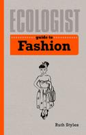 Ruth Styles: Ecologist Guide to Fashion
