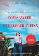 Mark Twain: The Complete Adventures of Tom Sawyer and Huckleberry Finn
