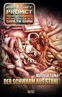 Matthias Falke: Raumschiff Promet - Die Abenteuer der Shalyn Shan 04: Der Schwarm aus Stahl ★★★★★