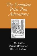 J. M. Barrie: The Complete Peter Pan Adventures (7 Books & Original Illustrations)