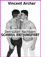 Vincent Archer: Den süßen Nachbarn schwul entjungfert ★★