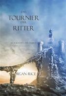 Morgan Rice: Das Tournier der Ritter (Der Ring der Zauberei — Band 16) ★★★★★