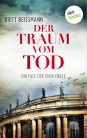 Britt Reissmann: Der Traum vom Tod: Ein Fall für Thea Engel - Band 3 ★★★★★