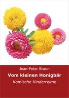 Jean-Peter Braun: Vom kleinen Honigbär ★★★