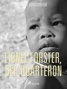 Sophie Wörrishöffer: Lionel Forster, der Quarteron. Eine Geschichte aus dem Amerikanischen Bürgerkrieg