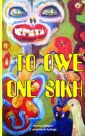 Hannes Stiegler: To Owe One Sikh