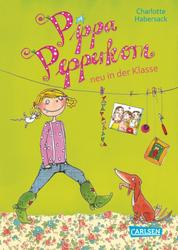 Pippa Pepperkorn 1: Pippa Pepperkorn neu in der Klasse