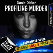 Laurie Walsh - Profiling Murder, Folge 5: Riskantes Spiel (Ungekürzt)