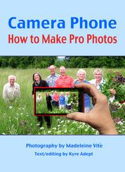 Camera Phone - How to Make Pro Photos