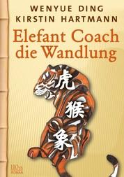 Elefant Coach - Die Wandlung