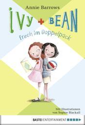 Ivy & Bean - Frech im Doppelpack - Band 1