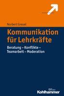 Norbert Greuel: Kommunikation für Lehrkräfte ★★★★★