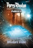 Marc A. Herren: Perry Rhodan Neo Story 5: Whistlers Vision ★★★★