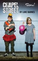 Luke Barnes: Chapel Street