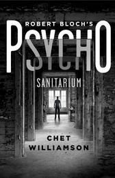 Psycho: Sanitarium - The Authorised Sequel to Robert Bloch's Psycho